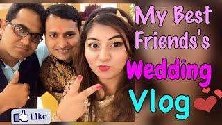 My Best Friend Wedding  Vlog | Sagan Vlog | JSuper Kaur