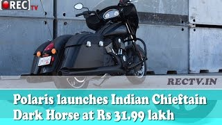 Polaris launches Indian Chieftain Dark Horse at Rs 31 99 lakh || Latest automobile news updates