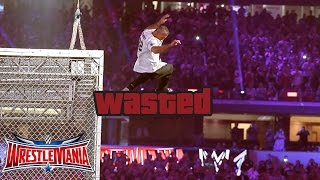 Shane McMahon - WASTED (WWE Wrestlemania 32)