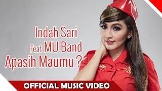 Indah Sari feat MU Band - Apa Sih Maumu (Official Music Video)