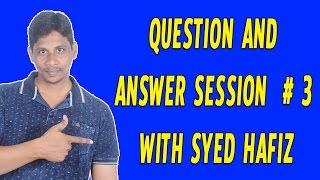 Q&A with Syed Hafiz # 3 | Telugu Tech Tuts