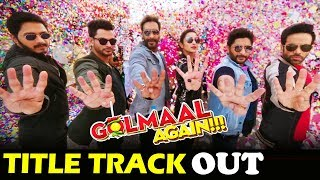 Golmaal Again FIRST SONG Out - Title Track - Ajay Devgn, Parineeti, Arshad Warsi