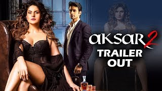 Aksar 2 Trailer Out - Zareen Khan, Gautam Rode