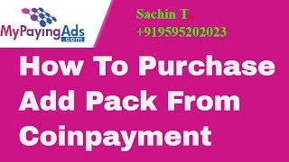 Earn Cash With MyPayingads- How to Purchase AddPack From coinpayment Processor Quick Guided Tutorial