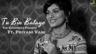 Tu Bin Bataye - The Kroonerz Project Version Ft. Priyani Vani | Rang De Basanti