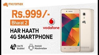 Vodafone Launch 4G Smartphone  just Rs.999 Micromax Bharat 2 By pitara Channel