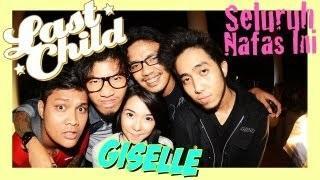 Last Child Seluruh Nafas Ini ft. Giselle (OFFICIAL MUSIC VIDEO)