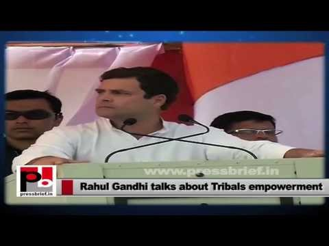 Rahul Gandhi stresses for the Tribals' empowerment