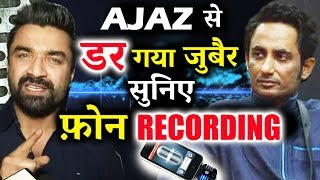 Ajaz Khan And Zubair Khan's CALL RECORDING - Daar Gaya Zubair - Bigg Boss 11 Contestant