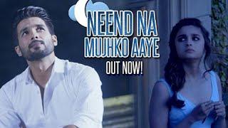 Neend Na Mujhko Aaye Song Out - Shaandaar | Shahid Kapoor & Alia Bhatt