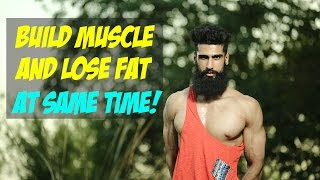 Build Muscle and Burn Fat Simultaneously | Is it Possible ? | Abhinav Mahajan
