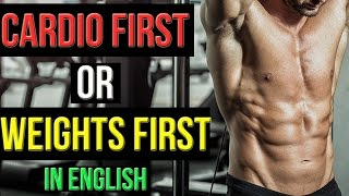 CARDIO AFTER OR BEFORE LIFTING WEIGHTS - What's best for FAT LOSS | Abhinav Mahajan
