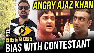 Ajaz Khan Angry On Bigg Boss 11 For Being Biased With Vikas Gupta And Akash Dadlani