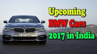 Upcoming BMW Cars 2017 in India - Latest Automobile News Updates
