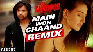 MAIN WOH CHAAND (Remix) | Teraa Surroor | Himesh Reshammiya, Farah Karimaee