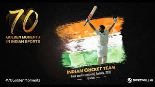 Indian Cricket Team - India vs Australia, Adelaide, 2003 - Won | 70 Golden Moments In Indian Sports
