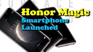 Honor Magic Smartphone Launched Price, Specifications || Latest Gadget News Updates