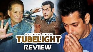 Salman's Tubelight FIRST REVIEW By Salim Khan, Salman Khan GETS EMOTIONAL After Watching Tubelight