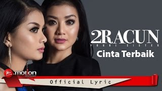 2Racun Youbisister - Cinta Terbaik (Official Lyric Video)