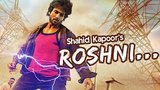 After Padmavati, Shahid Kapoor's NEXT Film ROSHNI Announced