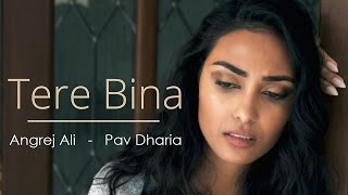 Tere Bina - Teaser - Angrej Ali - Pav Dharia - New Punjabi Songs