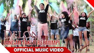 Delon -  Jangan Takut Bermimpi - Official Music Video