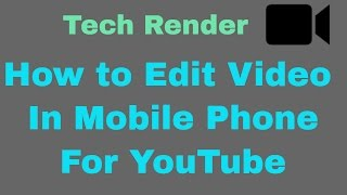 How to edit videos On Mobile Phone for YouTube | Android |