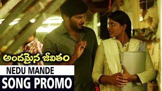 Nedu Mande Song Promo    Andamaina Jeevitham Movie Songs    Dulquer Salmaan, Anupama Parameswaran
