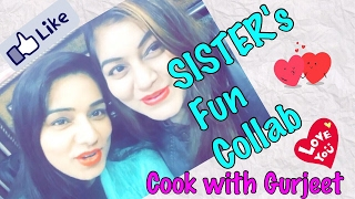 Collab with Cook with Gurjeet | Fun n Masti Vlog | JSuper kaur