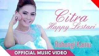 Citra Happy Lestari - Bohongi Kamu (Official Music Video)