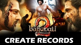 Baahubali 2 CREATES 3 Unbreakable RECORDS Before Release