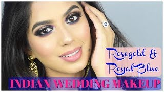 INDIAN WEDDING MAKEUP! ROYAL BLUE & ROSEGOLD Makeup Tutorial