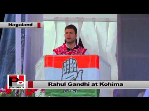 Rahul Gandhi at Nagaland - We need to connect north-east with whole world
