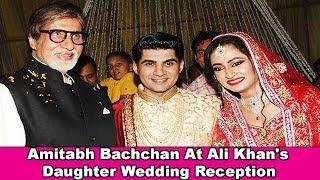 Amitabh Bachchan At Ali Khan's Daughter Wedding Reception