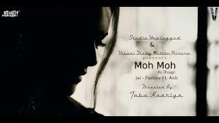 Moh Moh Ke Dhaage - Ft. Ash | Jai - Parthiv