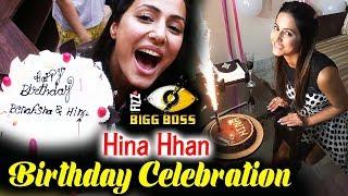 Hina Khan Celebrates Her Birthday In Bigg Boss 11