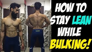 Stay LEAN while BULKING NATURALLY | How to  BULK Without GAINING FAT | Abhinav Mahajan