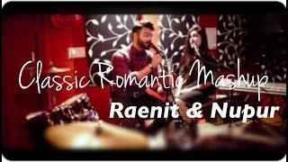 Raenit Singh & Nupur Mehta | Romantic Mashup cover | 2017 | Pehla Nasha| Kasam Se
