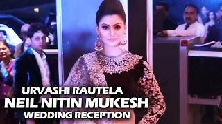 Gorgeous Urvashi Rautela At Neil Nitin Mukesh's Wedding Reception