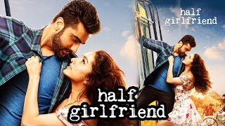 Half Girlfriend NEW LOOK | Arjun Kapoor, Shraddha Kapoor