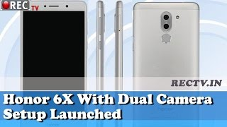 Honor 6X With Dual Camera Setup Launched II latest gadgets updates