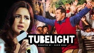 Katrina Kaif FINALLY Opens On Cameo In Salman's TUBELIGHT
