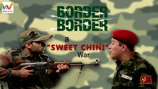 Border Border S01 EP2 - A Sweet-Chini War