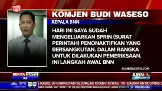 Komjen Buwas Nonaktifkan Kepala BNN Maluku Utara