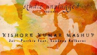 Kishore Kumar (Mashup) | Ft.Sandeep Kulkarni | Jai - Parthiv