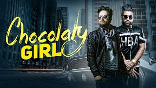 Chocolaty Girl | Vishoo Feat Sukhe Muzical Doctorz & Mac Morris | Full Video