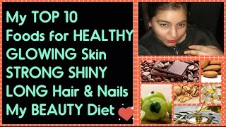 My TOP 10 FOODS for HEALTHY SKIN, HAIR & NAILS | Get GLOWING FLAWLESS SKIN & HEALTHY HAIR |