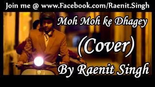 Moh Moh Ke Dhaage | Dum lagake haisha| Papon | cover by Raenit Singh