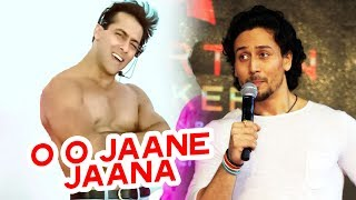 Salman's O O Jaane Jaana REMIX Version Soon, Tiger Shroff Want To Be Like Salman Khan