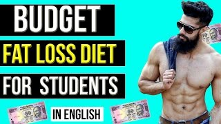 INDIAN LOW BUDGET FAT LOSS DIET PLAN | CHEAP FOODS LIST FOR SIX PACK DIET